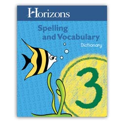 Dictionary Horizons Spelling and Vocabulary 3 Dictionary