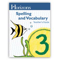 Horizons Spelling and Vocabulary 3 Teacher's Guide
