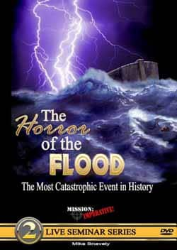 The Horror of the Flood DVD, Mike Snavely, Mission Imperative 9780971455238