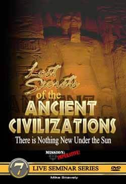 The Lost Secrets of Ancient Civilizations DVD by Mike Snavely, Mission Imperative 9780971455283