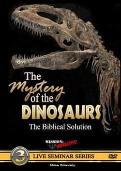 The Mystery of the Dinosaurs DVD by Mike Snavely, Mission Imperative 9780971455245