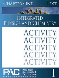 Go to Integrated Physics and Chemistry 1 & 2 Activities (Print), Publisher: Paradigm Accelerated Curriculum (PACWORKS)