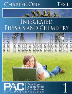 Go to Paradigm Precepts of Integrated Physics and Chemistry 1, Publisher: Paradigm Accelerated Curriculum (PACWORKS)
