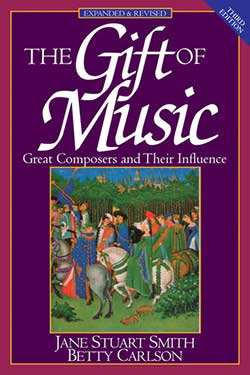 The Gift of Music 9780891078692 by Jane Stuart Smith and Betty Carlson