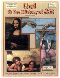 God and the History of Art By Barry Stebbing, Publisher: How Great Thou Art Publications ISBN-13: 9780970040565