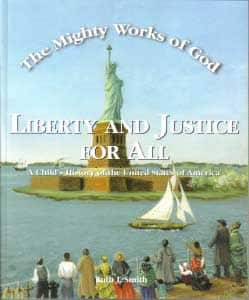 The Mighty Works Of God Liberty and Justice for All Student Text