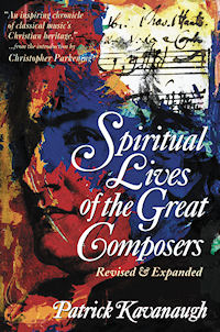 Spiritual Lives of Great Composers 9780310208068 By Patrick Kavanaugh