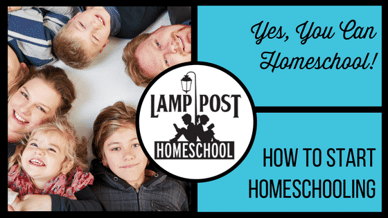 Yes, You Can Homeschool! How to Start Homeschooling Now! Learn More at Lamp Post Homeschool.com