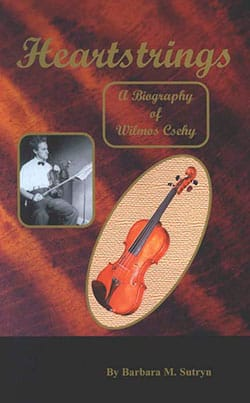 Heartstrings: A Biography of Wilmos Csehy 9781892135339