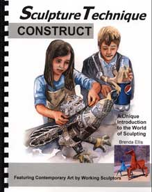 Sculpture Technique: Construct By Brenda Ellis, Publisher: Artistic Pursuits 9781939394101