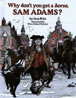 Why Don't You Get A Horse, Sam Adams? 9780698114166