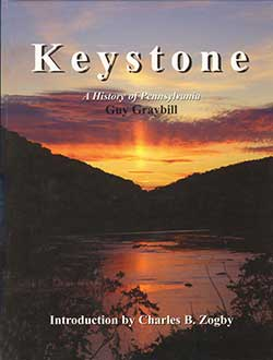 Keystone A History of Pennsylvania by Guy Graybill 0974703907