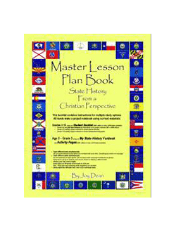 Master Lesson Plan Book for State History From a Christian Perspective.