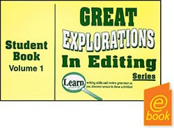 Go to E-Book for Great Explorations in Editing Student Book Volume 1 Publisher: Common Sense Press