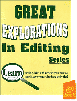 Go to E-Book for Great Explorations in Editing Teacher Book Publisher: Common Sense Press