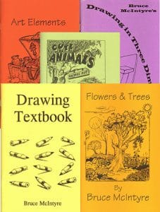 Bruce McIntyre Drawing Textbook Bundle (Drawing Textbook, Art Elements, Cute Animals, Flowers & Trees, and Drawing in Three Dimensions)